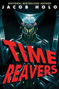 Time Reavers: An Epic YA Monster Hunting Adventure