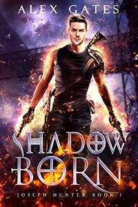 Shadow Born: A Joseph Hunter Novel: Book 1