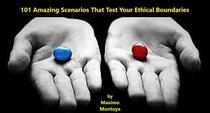 101 Amazing Scenarios That Test Your Ethical Boundaries