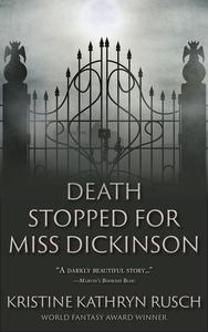 Death Stopped for Miss Dickinson