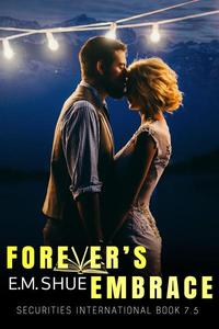 Forever's Embrace: Securities International Book 7.5