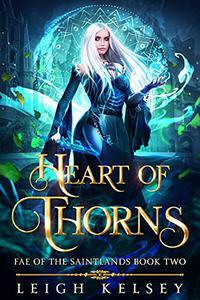 Heart of Thorns: An Enemies to Lovers Fae Romance