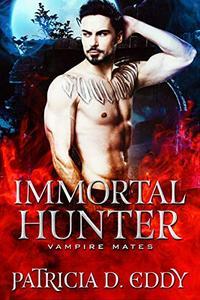 Immortal Hunter: A STANDALONE Vampire Romance