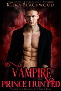 Vampire Prince Hunted: A Vampire Paranormal Romance