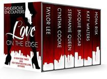 Dangerous Encounters: Love on the Edge