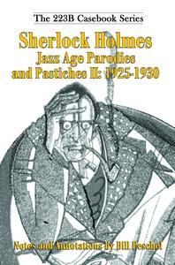 Sherlock Holmes Jazz Age Parodies and Pastiches II: 1925-1930