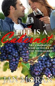 Life is a Cabernet: A Wine Country Novella