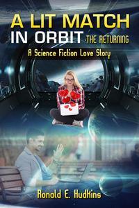 A Lit Match in Orbit: The Returning