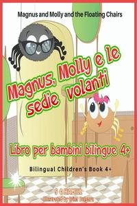 Magnus and Molly and the Floating Chairs. Magnus, Molly e le sedie volanti. Bilingual Children's Book 4+. English-Italian.