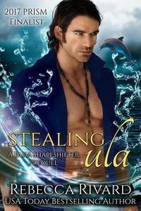 Stealing Ula: A Fada Shapeshifter Prequel