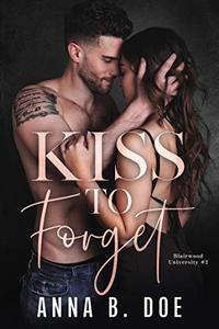 Kiss To Forget: A Frenemies-to-Lovers Sports Romance