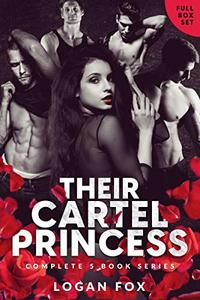Their Cartel Princess: The Complete Series: A Dark Mafia Romance Box Set