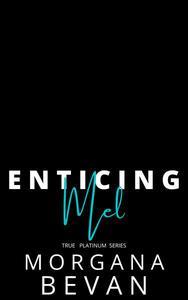 Enticing Mel