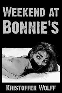 Weekend At Bonnie's