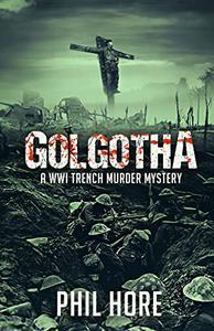 Golgotha: A WWI Trench Murder Mystery