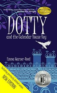 DOTTY and the Calendar House Key: A Magical Fantasy Adventure Mystery for 8-12 year olds