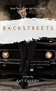 Backstreets: Book Two of the Hot Wire Series