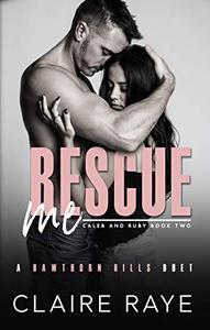 Rescue Me: A Broken Boy Angsty Romance.