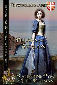Pillars of Avalon: Canadian Historical Brides