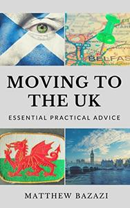 Moving to the UK: Essential Practical Advice