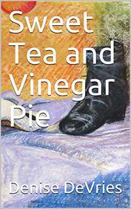 Sweet Tea and Vinegar Pie