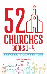 52 Churches Books 1 - 4: Discover How to Make Church Matter