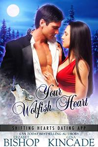 Your Wolfish Heart: A Wolf Shifter Paranormal Romance