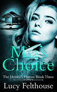 Mia's Choice: A Contemporary Reverse Harem Romance Novel