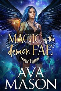 Magic of the Demon Fae: A Snarky, Paranormal Romance