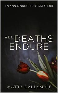 All Deaths Endure: An Ann Kinnear Suspense Short