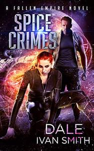 Spice Crimes: A Fallen Empire Novel