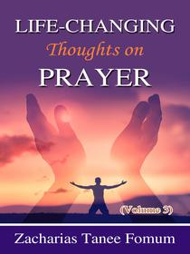 Life-Changing Thoughts on Prayer (Volume 3)