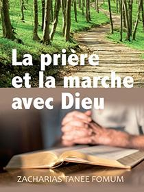 La Prière et la Marche Avec Dieu