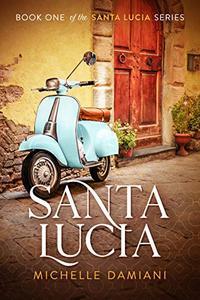 Santa Lucia: Book One of the Santa Lucia Series