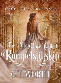 The Man Once Called Rumpelstiltskin: A Fairytale Retelling