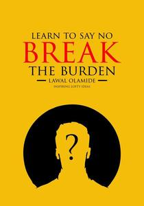 Learn To Say No: break the burden
