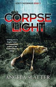 Corpselight: Verity Fassbinder Book 2
