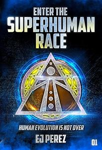Enter the SUPERHUMAN RACE: Human evolution is not over