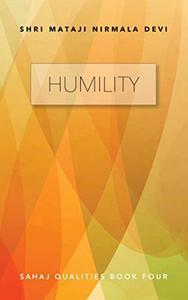 Humility: Sahaj Qualities Book Four