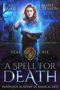 A Spell for Death: Rosewilde Academy of Magical Arts