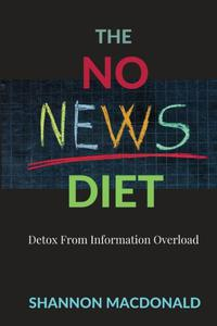 The No News Diet: Detox From Information Overload