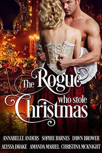 The Rogue Who Stole Christmas: A Historical Holiday Collection