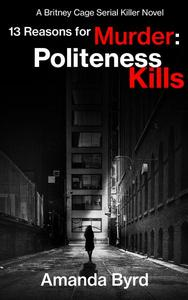 13 Reasons for Murder: Politeness Kills