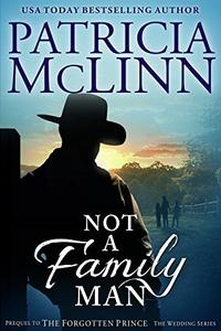 Not a Family Man: Prequel to The Forgotten Prince