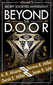 Beyond The Door: Volume 2: Secret Societies Anthology