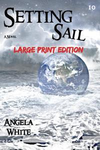 Setting Sail Large Print Edition