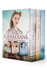 The Canadians: An Epic Trilogy of Love and War