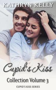 Cupid's Kiss Collection Volume Three