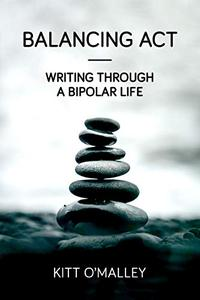 Balancing Act - Writing Through a Bipolar Life