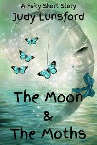 The Moon and The Moths